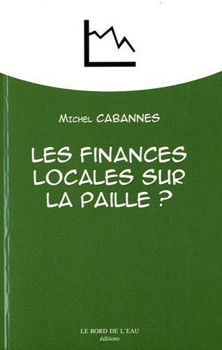 Les finances locales sur la paille ? : Des vaches grasses aux vaches maigres