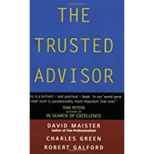 The Trusted Advisor by David H. Maister (2002-01-02)