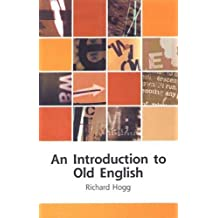 An Introduction to Old English (Edinburgh Textbooks on the English Language)