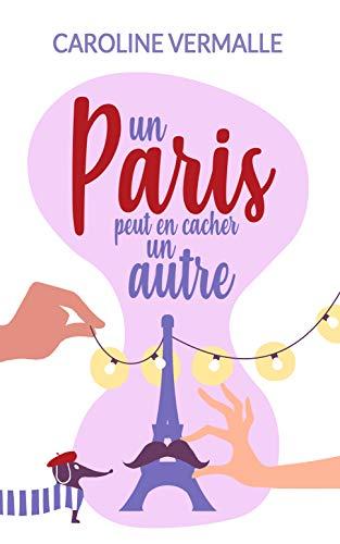 Un Paris peut en cacher un autre - Caroline Vermalle (2018) sur Bookys