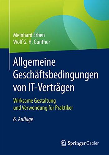 Allgemeine Geschäftsbedingungen von IT-Verträgen: Wirksame Gestaltung und Verwendung für Praktiker