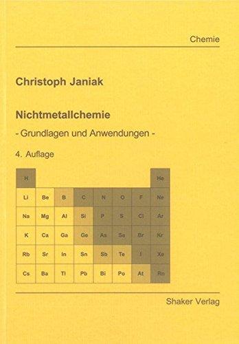 Nichtmetallchemie: - Grundlagen und Anwendungen - (Berichte aus der Chemie)