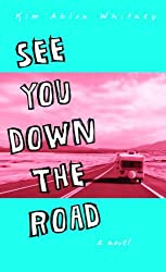 See You Down the Road by Kim Ablon Whitney (2005-07-12)