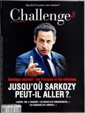 CHALLENGES [No 91] du 13/09/2007 - AVANT-PREMIERES - CONFIDENTIEL UNILEVER MET EN VENTE MAILLE ET ALSA - POLITIQUE L'ELYSEE AU SECOURS DE FILLON - MEDIAS LA BATAILLE DES CHAINES D'INFORMATION - BOURSE NOS CONSEILS DE LA SEMAINE - GRAPHIQUE LE RADAR DETECTE UN RALENTISSEMENT - L'EVENEMENT - AUTOS LE PLEIN DE NOUVEAUTES POUR RECONQUERIR LES PARTS DE MARCHE PERDUES RENAULT ET PEUGEOT VONT ACCELERER LE RENOUVELLEMENT DE LEURS GAMMES - TETES D'AFFICHE - RENCONTRE JEAN-FRANCOIS CIRELLI GDF SUEZ LE 5