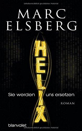 Buchseite und Rezensionen zu 'HELIX - Sie werden uns ersetzen: Roman' von Marc Elsberg