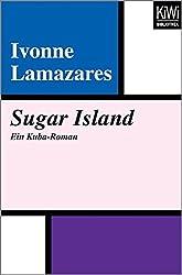 Sugar Island: Ein Kuba-Roman