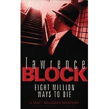 Eight Million Ways To Die (Matthew Scudder Mysteries Series Book 5)
