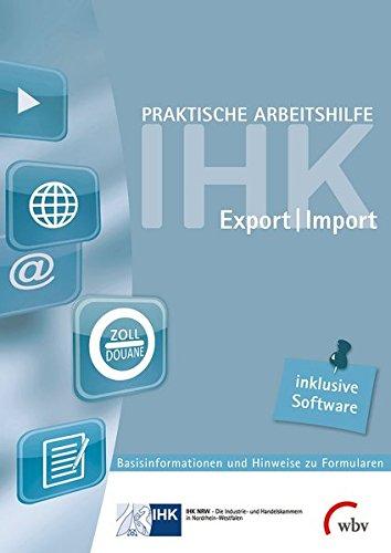 Praktische Arbeitshilfe Export/Import 2016: Basisinformationen und Hinweise zu Formularen mit Formular-Ausfüll-Software