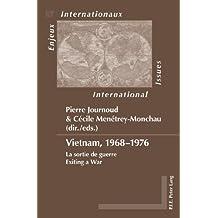 Vietnam, 1968–1976: La sortie de guerre- Exiting a War (Enjeux internationaux / International Issues)