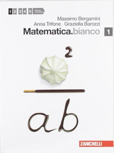 Matematica.bianco. Per le Scuole superiori. Con espansione online: 1