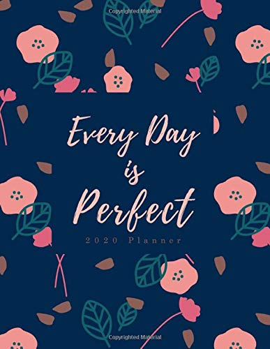 Every Day is Perfect 2020 Planner: Daily + Weekly | Time-Blocking Layout | Dark Floral Design -