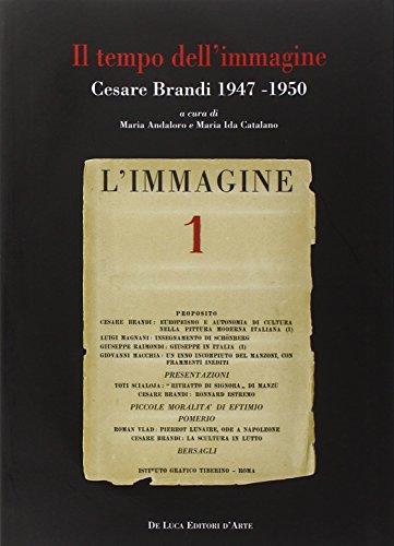 Il tempo dell'immagine. Cesare Brandi 1947-1950