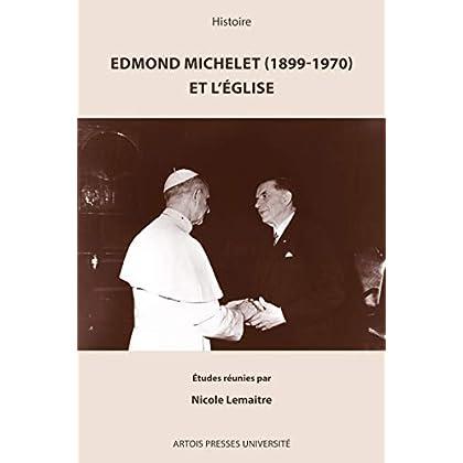 Edmond Michelet (1899-1970) et l'Église (Histoire)