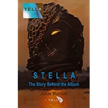 Yello: Stella — The Story Behind the Album (English Edition)