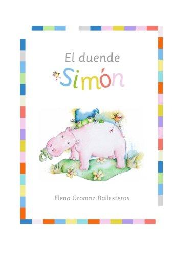 El duende Simón: Cuentos infantiles para niños de 2 a 5 años - 9781523490714 por Elena Gromaz Ballesteros