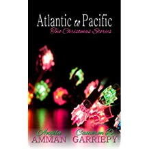 Atlantic to Pacific: Two Christmas Stories (A Very Bannerwing Christmas Book 2)