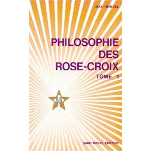 Philosophie des rose-croix, tome 1
