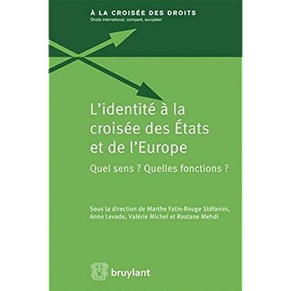 L'identité à la croisée des États et de l'Europe: Quel sens ? Quelles fonctions ?