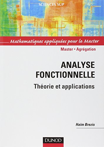 Analyse fonctionnelle - Théorie et applications (Sciences Sup) por Haïm Brezis