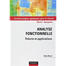 Analyse fonctionnelle - Théorie et applications