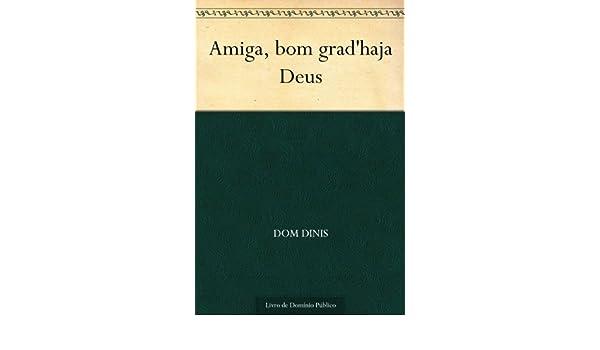 Amiga, bom gradhaja Deus (Portuguese Edition)