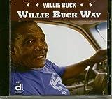 Willie Buck Way [Import allemand]