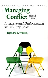 MANAGING CONFLICT 2/E: Interpersonal Dialogue and Third Party Roles (Addison-Wesley Series on Organization Development)
