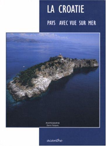 La Croatie : Pays avec vue sur mer