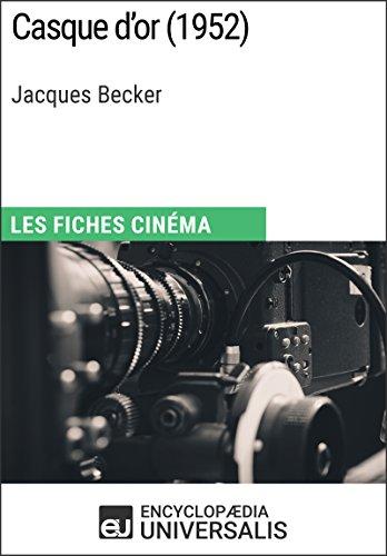 Téléchargement Casque d'or de Jean Becker: Les Fiches Cinéma d'Universalis epub pdf