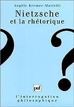 Nietzsche et la Rhétorique de Angèle Kremer-Marietti