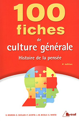 100 fiches de culture gnrale : Histoire de la pense