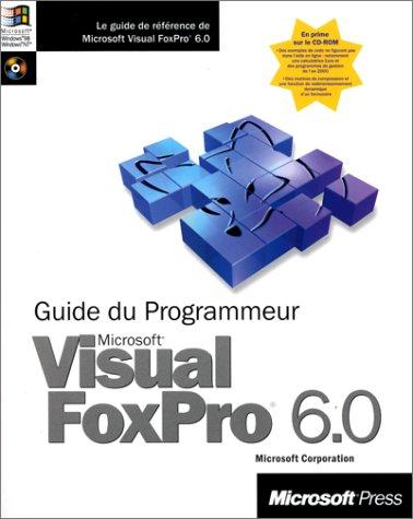 Guide du programmeur Microsoft visual Foxpro 6 0 par Microsoft Corporation