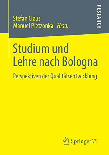 Studium und Lehre nach Bologna: Perspektiven der Qualitätsentwicklung