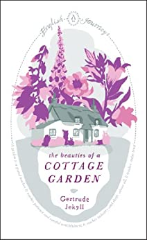 The Beauties of a Cottage Garden par [Jekyll, Gertrude]