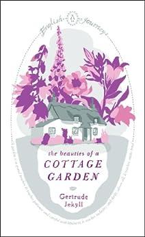 The Beauties of a Cottage Garden (English Journeys) von [Jekyll, Gertrude]