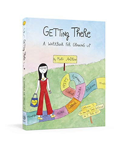 Getting There: A Workbook for Growing Up (@bymariandrew)