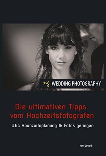Die ultimativen Tipps vom Hochzeitsfotografen: Wie Hochzeitsplanung & Fotos gelingen