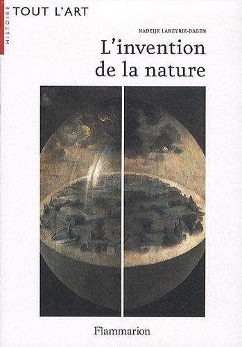 L'invention de la nature : Les quatre éléments à la Renaissance ou le peintre premier savant par Nadeije Laneyrie-Dagen