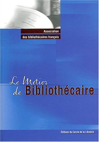 Le métier de bibliothécaire par Raphaële Mouren