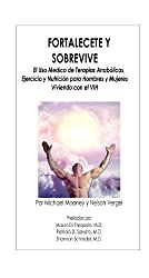 Fortalecete y Sobrevive el VIH (Spanish Edition)