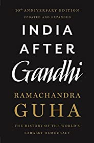 India After Gandhi: The History of the World's Largest Democ