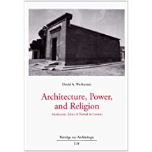 Architecture, Power, and Religion: Hatshepsut, Amun & Karnak in Context (Articles On Archaeology / Beitrage Zur Archaologie)