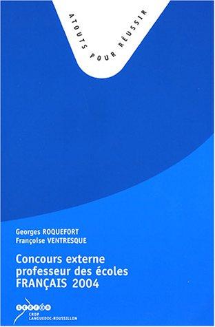 Concours externe de recrutement de Professeurs des Ecoles Français : Sujets de la session 2004, propositions de corrigés