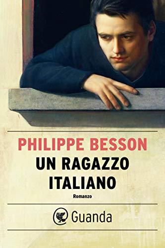 Un ragazzo italiano (Italian Edition) eBook: Philippe Besson ...