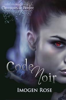 Chroniques de Bonfire, Tome 2: Code Noir