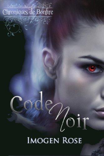 Télécharger en ligne Chroniques de Bonfire, Tome 2: Code Noir epub pdf