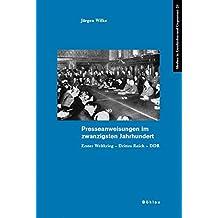 Presseanweisungen im zwanzigsten Jahrhundert: Erster Weltkrieg - Drittes Reich - DDR (Medien in Geschichte und Gegenwart)