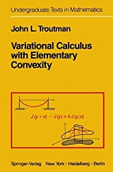 Variational Calculus with Elementary Convexity (Springer Series in Cognitive Development) by John L. Troutman (1983-01-01)