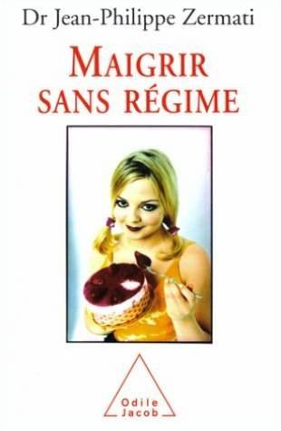 Maigrir sans régime par Jean-Philippe Zermati