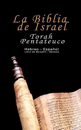 La Biblia de Israel: Torah Pentateuco: Hebreo -  Español : Libro de Bereshít - Génesis: Torah Pentateuco: Hebreo - Espanol : Libro De Bereshit - Genesis por Uri Trajtmann